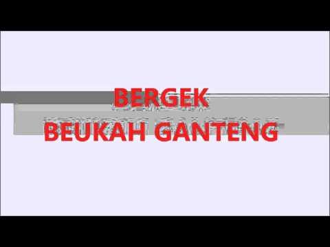 BERGEK - BEUKAH GANTENG