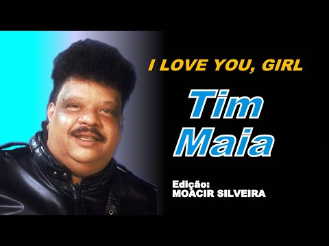 I Love You, Girl - Tim Maia (Lp Stereo 1978/2014) from YouTube · Duration:  4 minutes 53 seconds