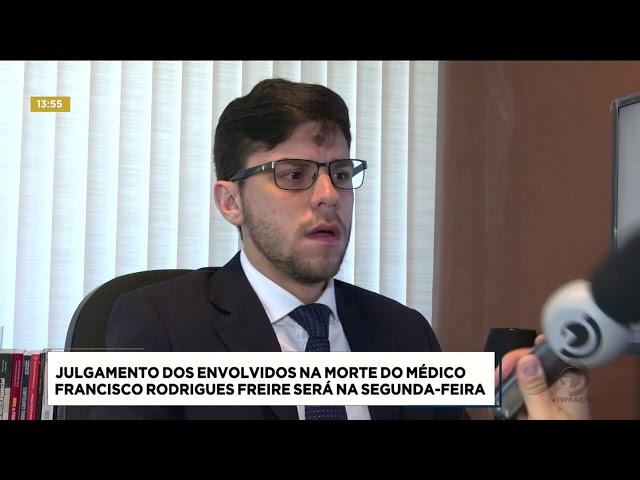 Julgamento dos envolvidos na morte do médico Francisco Freire será na segunda-feira