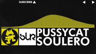 [Electro] - Soulero - Pussycat [Monstercat Release]