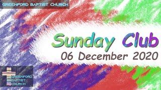 Greenford Baptist Church Sunday Club - 6 December 2020