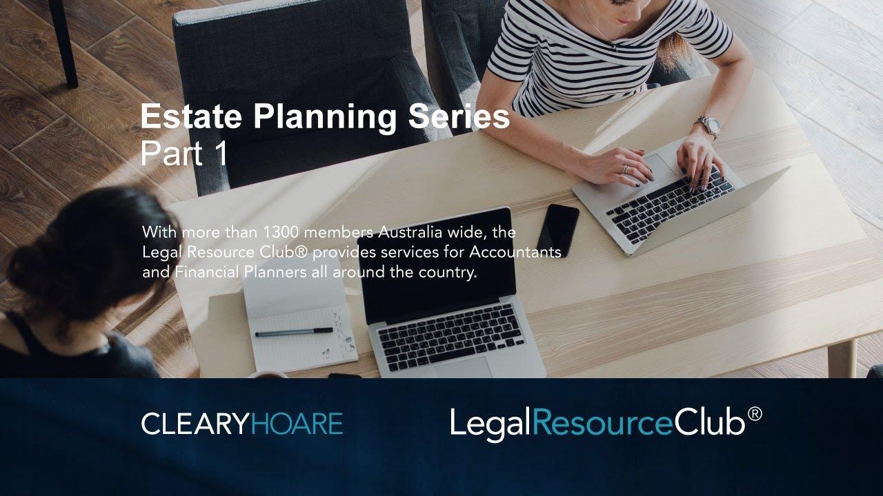 Webinar: Estate Planning Series 1