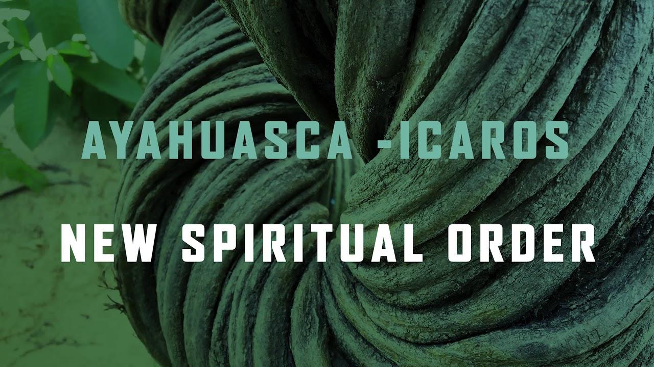 AYAHUASCA - ICAROS (New Spiritual Order) For ceremony