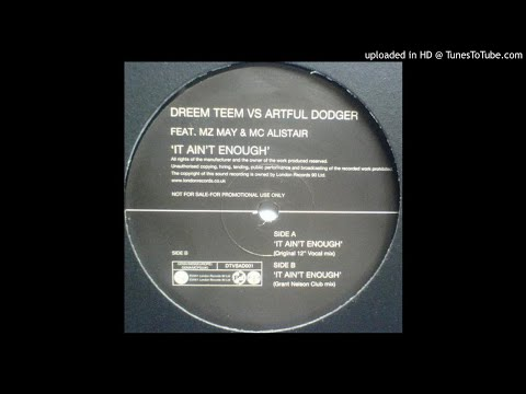 Dreem Teem Vs Artful Dodger feat. MZ May & MC Alistair - It Ain't Enough (Grant Nelson Club Mix)