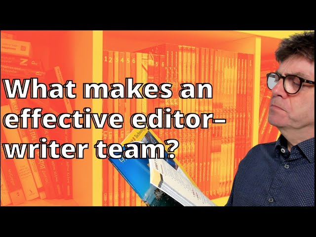 What makes an effective editor–writer team?