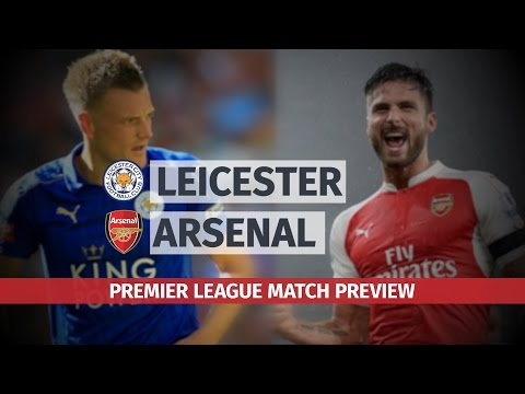 Arsenal v Leicester City Preview - Arsene Wenger Says 'Leicester Have To Prove Themselves'