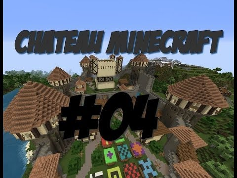 Construction chateau minecraft- presentation 2- episode 4