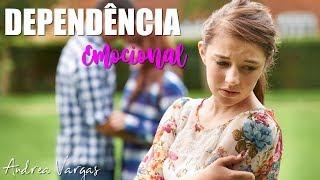 Dependência Emocional - Andrea Vargas
