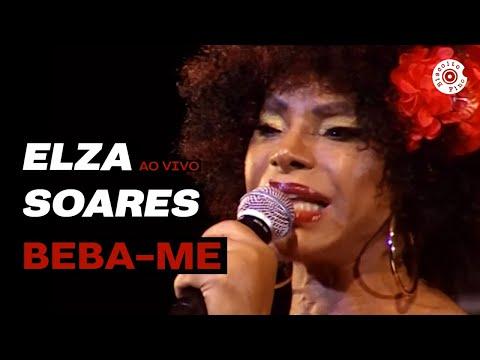 Elza Soares Ao Vivo - Beba-me Show Completo