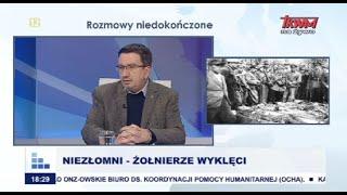 Rozmowy niedokończone: Niezłomni - żołnierze wyklęci cz.I