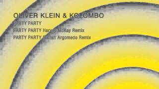Oliver Klein & Kolombo - Party Party (Original Mix) - KD Music