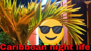 Exploring Caribbean night scene! Investment real estate in the Caribbean.