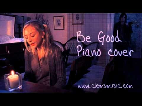 Be Good (Waxahatchee cover | Full piano version by Clem) || As performed by Beth in The Walking Dead