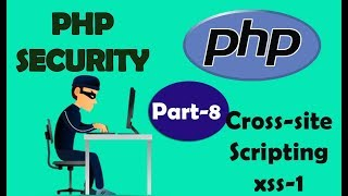 PHP Security | Cross-site Scripting  1 | Part 8