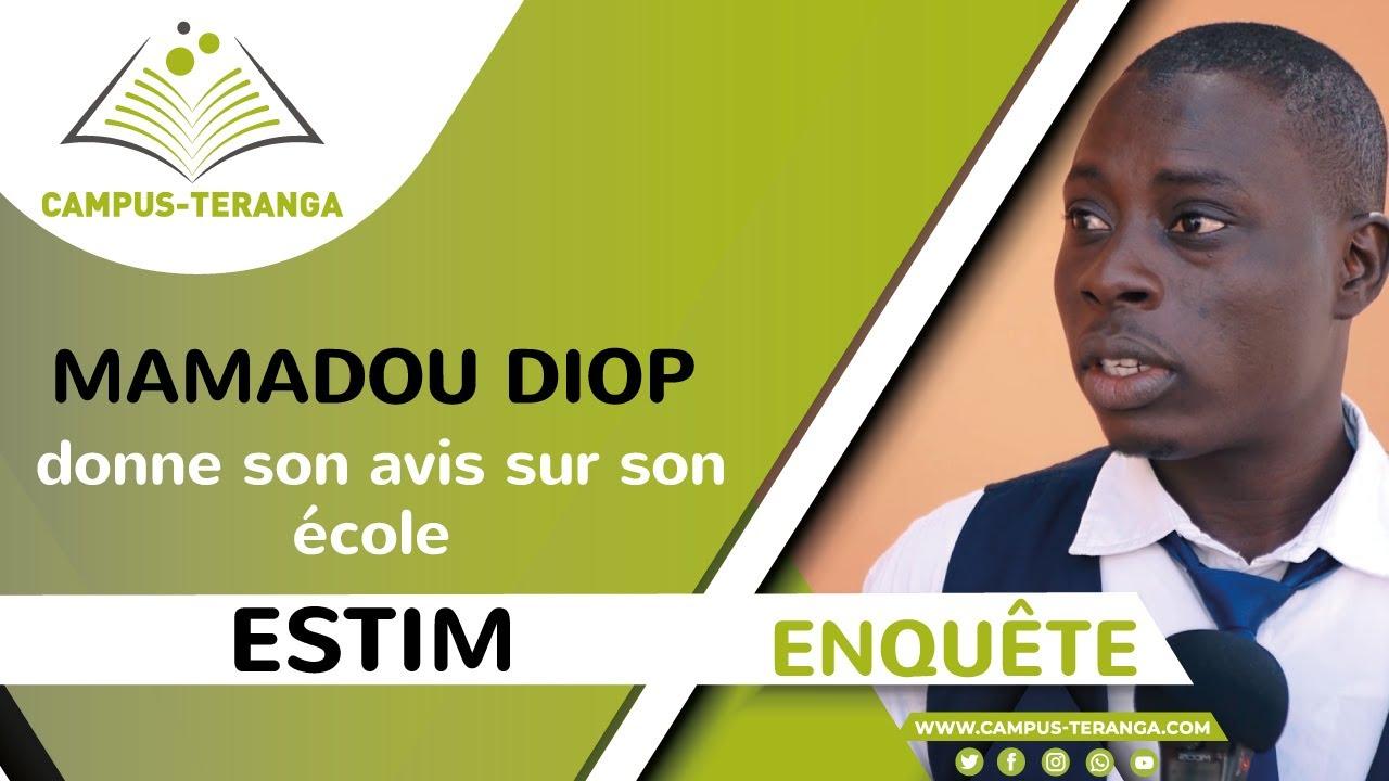 Download Enquête : Mamadou DIOP, étudiant à ESTIM, donne son avis sur son école.