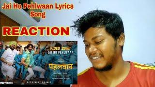 Jai Ho Pehlwaan Lyrical Song Reaction Review Pehlwaan Kichcha Sudeepa Sunil Shetty
