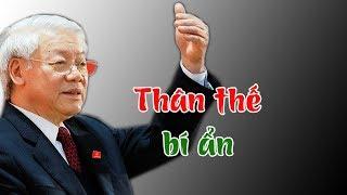 Giải mã bí ẩn thân thế thực sự của TBT Nguyễn Phú Trọng-vì sao leo tới đỉnh cao của quyền lực