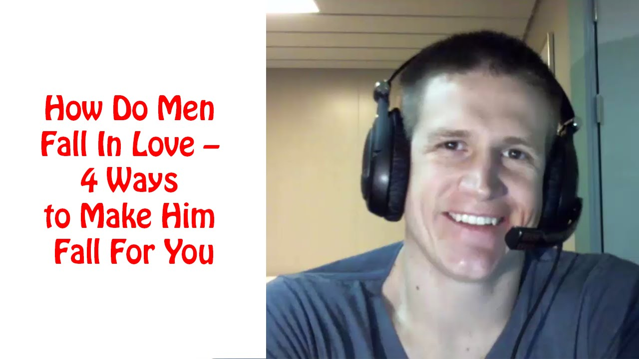 How Do Men Fall In Love  4 Ways To Make Him Fall For You - Youtube-2724