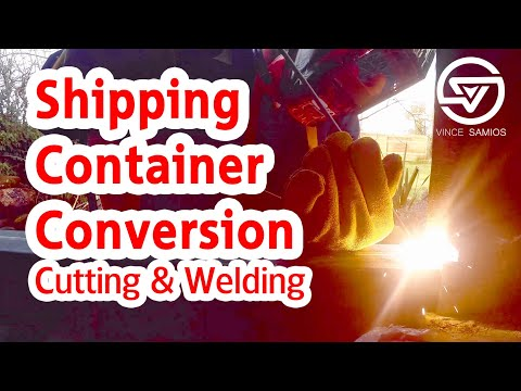 Cuting and Welding – Shipping Container Conversion – Shipping Container Tiny House