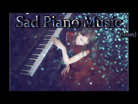 Sad Piano Music Mix - Pretty and Sullen Melodies