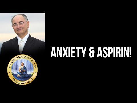 Anxiety & Aspirin! What Is Anxiety?