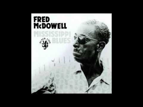 Mississippi Fred Mc Dowell - Mississippi...