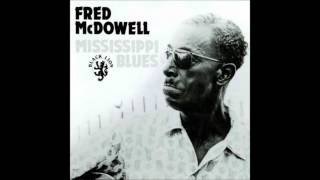 Mississippi Fred Mc Dowell - Mississippi Blues