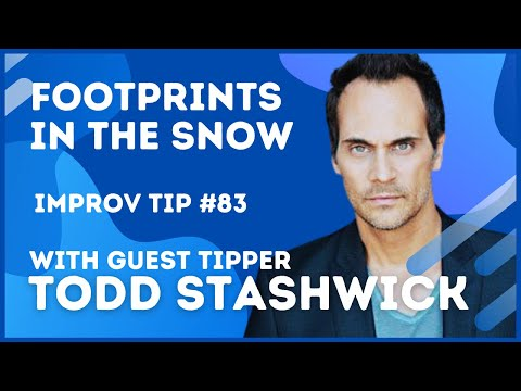 FOOTPRINTS IN THE SNOW  IMPROV TIP 83 w guest tipper Todd Stashwick