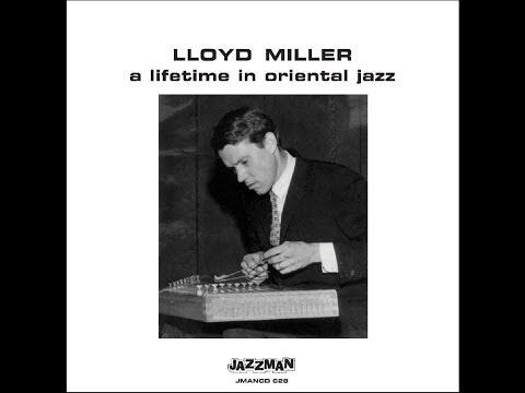 Lloyd Miller – A Lifetime In Oriental Jazz (2009)