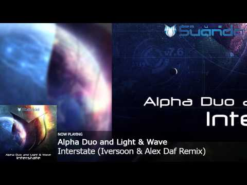 Alpha Duo and Light & Wave - Interstate (Iversoon & Alex Daf Remix)