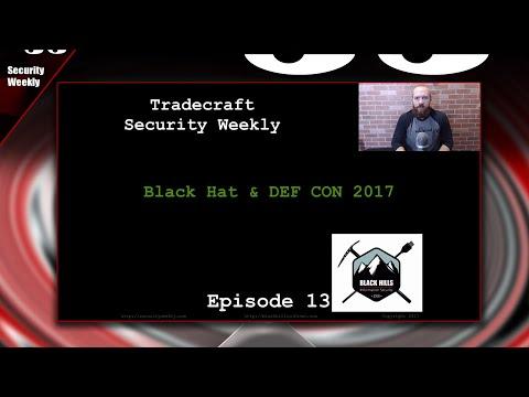 Black Hat & DEF CON 2017 - Tradecraft Security Weekly #13