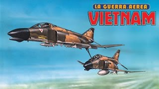 LA GUERRA AEREA NEL VIETNAM