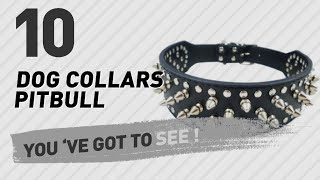 Dog Collars Pitbull // Top 10 Most Popular