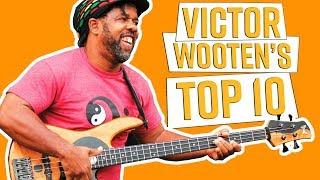 VICTOR WOOTEN'S TOP 10