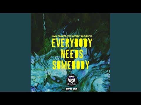 Everybody Needs Somebody (Club Ver.)