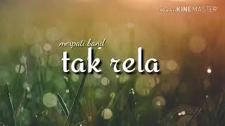 Lagu Merpati Band Tak Rela