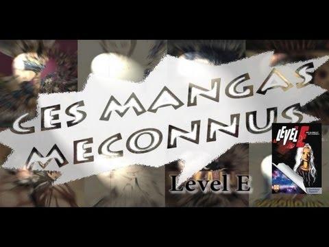 Ces Mangas Meconnus #02 : Level E
