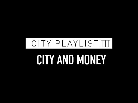 City Playlist III - City And Money