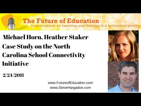 Michael Horn, Heather Staker: Case Study On The North Carolina School Connectivity Initiative