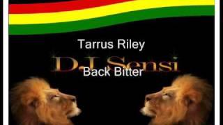 Tarrus Riley back bitter