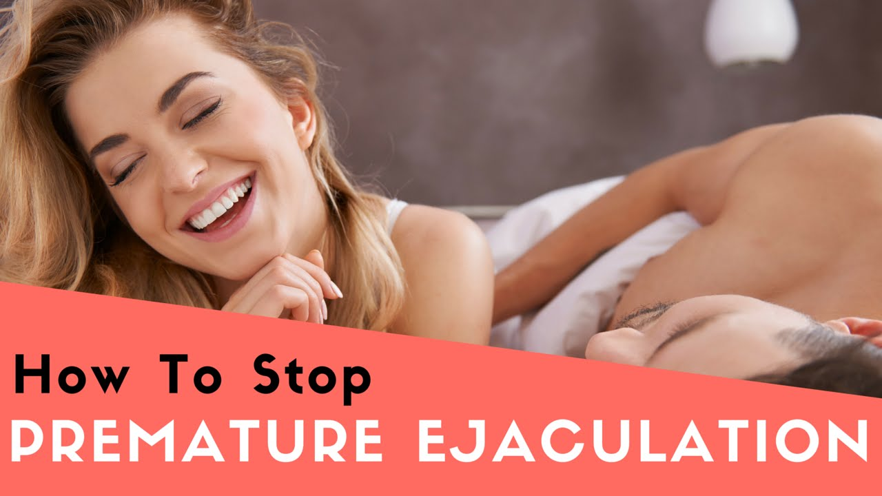 How to cure pre mature ejaculation like