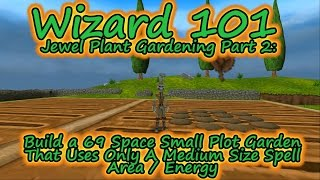 Wizard101 Build a 69 Plot Jewel Glitch Garden That Uses Only Medium Energy Spells