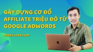 Kiếm tiền với Affiliate Accesstrade bằng cách chạy quảng cáo Google Adwords (Google Ads)