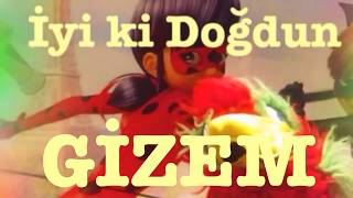 İyi ki Doğdun GİZEM :)  Komik Doğum günü Mesajı 1. VERSİYON *happy birthday Gizem* Made in Turkey :)