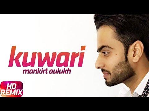 Kuwari (Remix)   Mankirt Aulakh   Punjabi Remix Song Collection   Speed Records