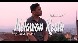 Melawan Restu - Mahalini (Cover) by David Sijabat