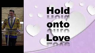 Boker Shabbat - Saturday Morning Worship Service - Hold onto love -