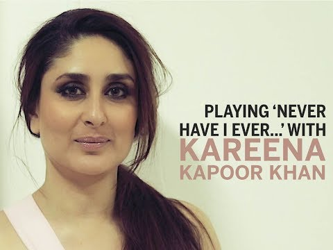 Playing 'Never Have I Ever...' With Kareena Kapoor Khan