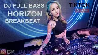 Gambar cover DJ TIKTOK horizon REMIX BREAKBEAT FULL BASS NYA GATAHAN