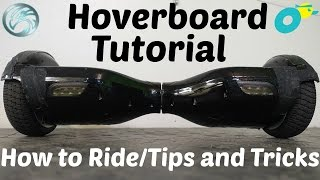 Hoverboard Tutorial: How to Ride/Tips and Tricks